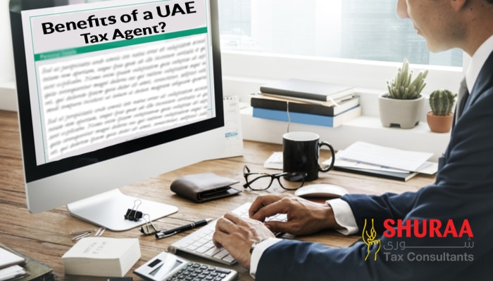 Benefit of a UAE Tax Agent