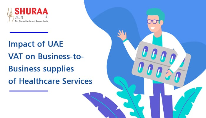 Impact of UAE VAT on Business-to-Business supplies of Healthcare Services