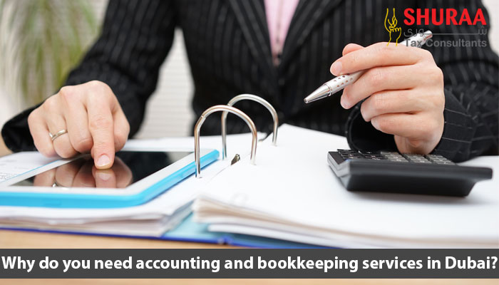 Why-do-you-need-accounting-and-bookkeeping-services-in-Dubai