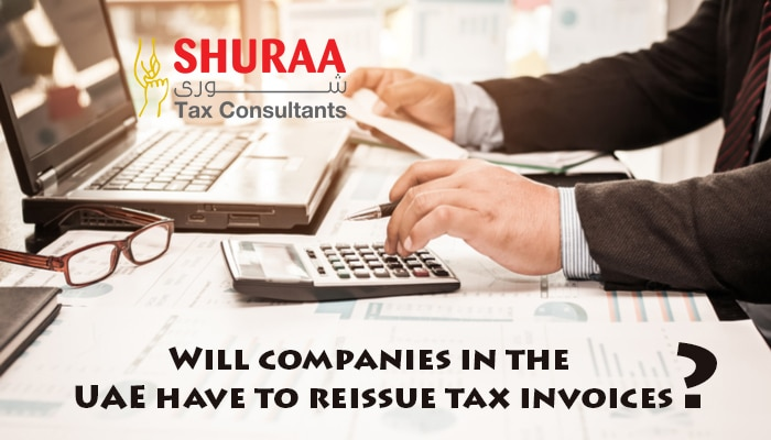 Will companies in the UAE have to reissue tax invoices